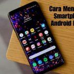 Smartphone Android Lemot ? Lakukan Tips Ini Untuk Mengatasinya